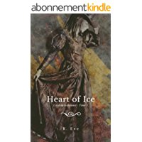 Heart of Ice: L'exil de la damnée - Tome 1