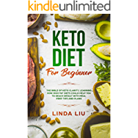 Keto Diet For Beginners: The Bible of Keto Clarity, Learning How High Fat Diets Could Help you to Reach Result with Meal Prep tips and Plans (English Edition)