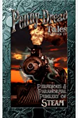 Penny Dread Tales Volume IV: Perfidious and Paranormal Punkery of Steam Kindle Edition