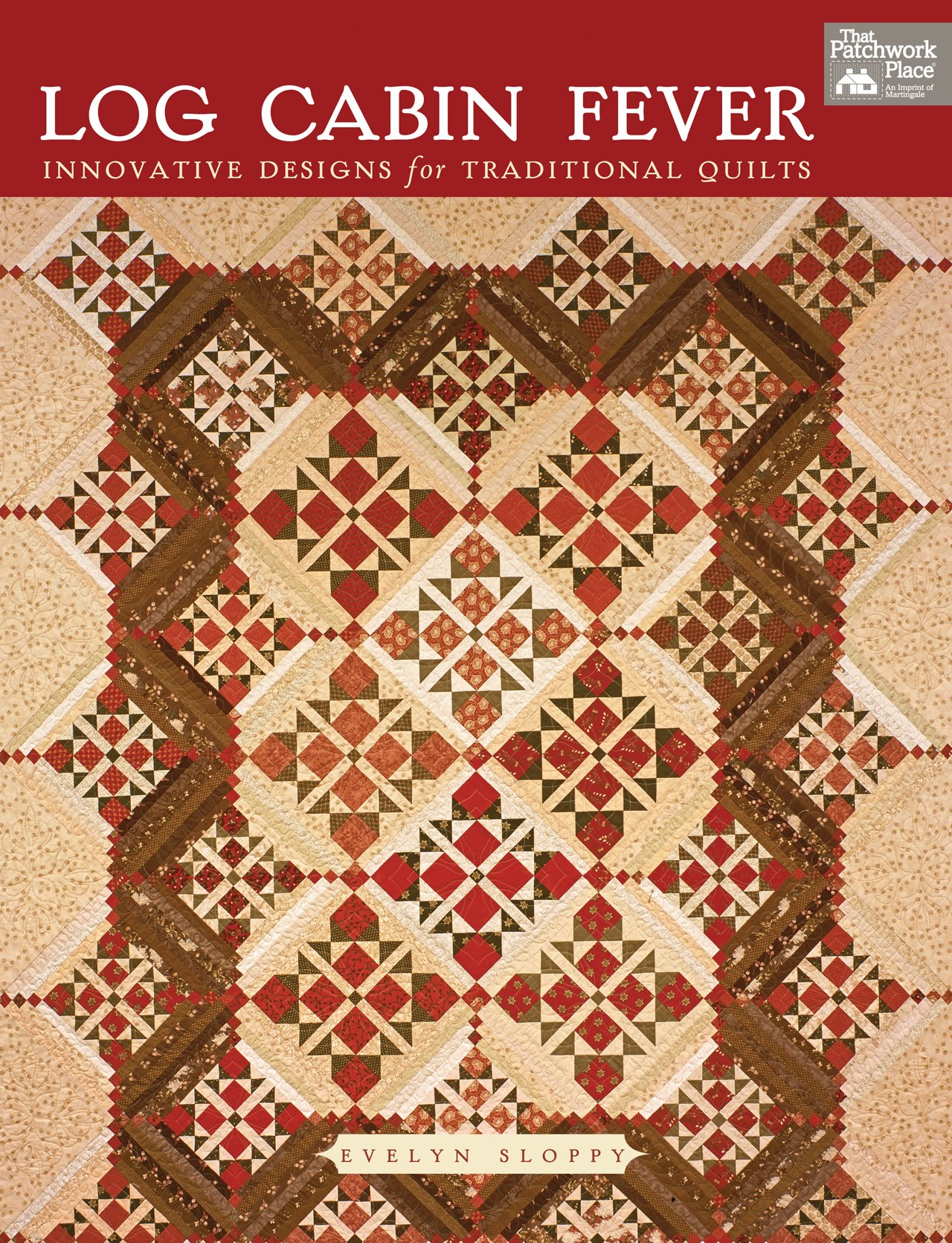 Log Cabin Fever: Innovative Designs For Traditional Quilts: Evelyn Sloppy:  9781564774118: Amazon.com: Books