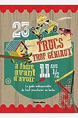23 TRUCS TROP GENIAUX A FAIRE AVANT D'AVOIR 11 ANS ET DEMI (French Edition) Paperback