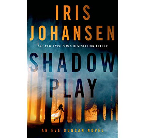 Amazon Com Shadow Play An Eve Duncan Novel Ebook Johansen Iris Kindle Store