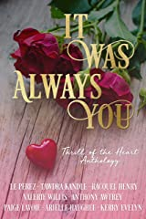 It Was Always You: A Thrill of the Heart Anthology Kindle Edition