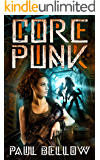 Core Punk: Post Apoc LitRPG (Chronicles of the Core Book 1)