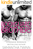 BODYGUARD BROTHERS: A TWIN STEPBROTHER MFM MENAGE ROMANCE