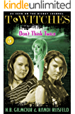 T*Witches: Don't Think Twice