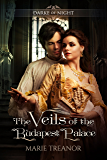 The Veils of the Budapest Palace (Darke of Night Book 3)