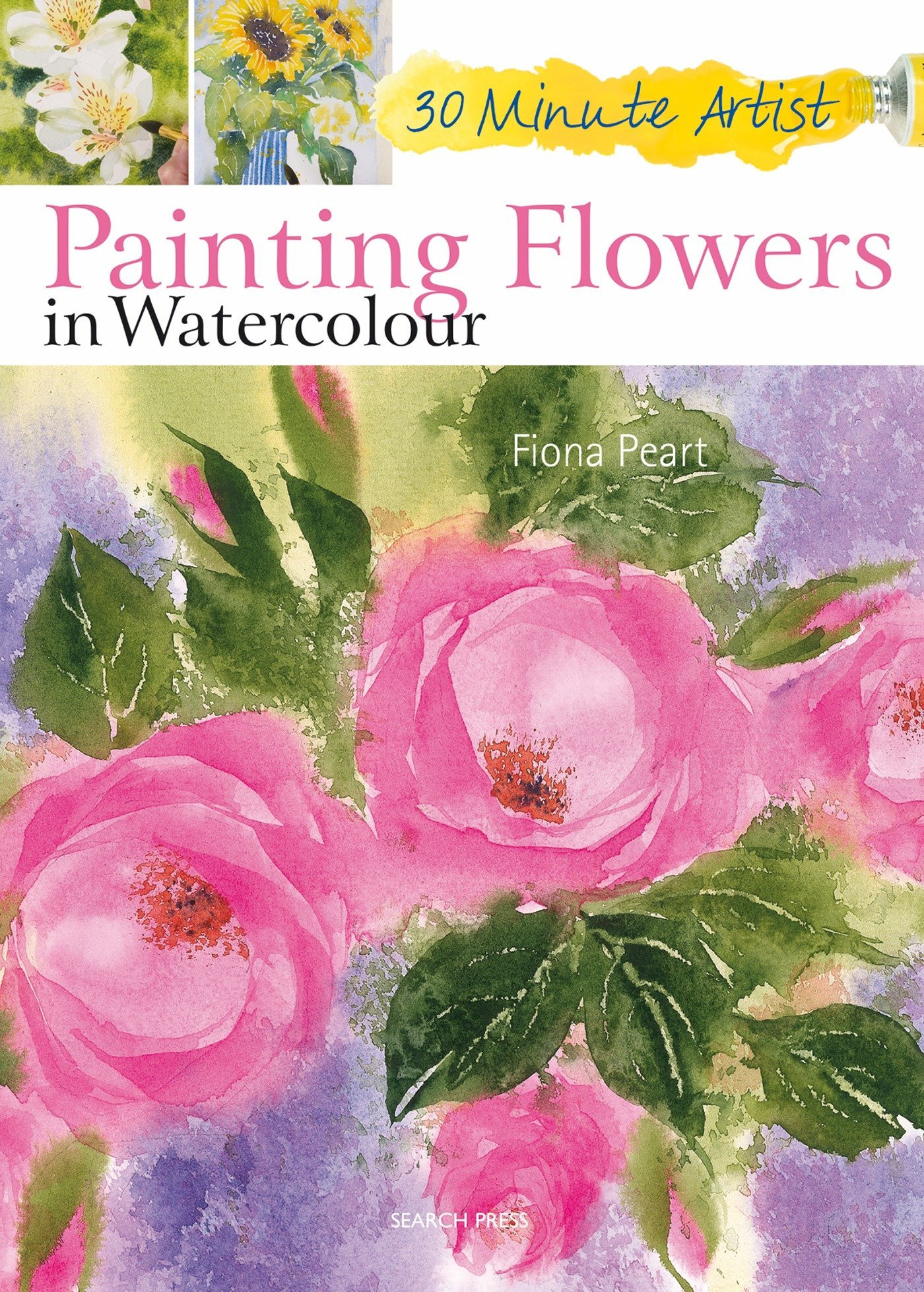 Download 30 Minute Artist: Painting Flowers in Watercolour ebook