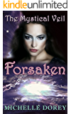 Forsaken: (New Adult Paranormal Suspense) (The Mystical Veil Book 3)