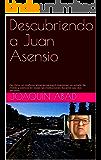 Descubriendo a Juan Asensio: De cómo un mafioso almeriense logró mantener un estado de miedo y silencio en todas las instituciones durante casi dos décadas.