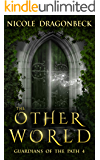 The Other World (Guardians of the Path Book 4)