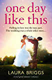 One Day Like This: A feel good summer romance