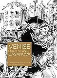 Venise sur les pas de Casanova: De la peinture du XVIIIe siècle à la bande dessinée