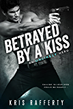 Betrayed by a Kiss (An Unlikely Hero)