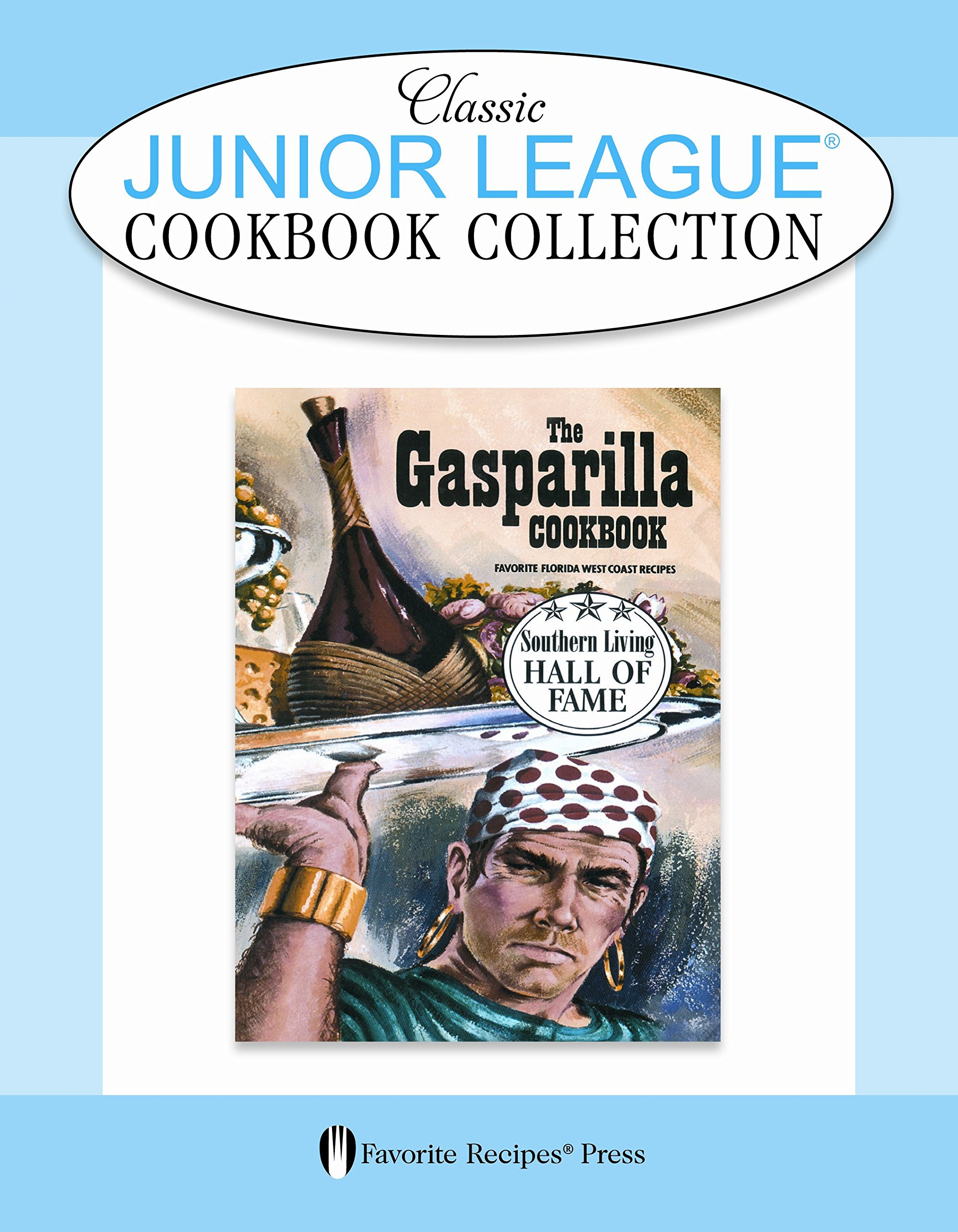 The Gasparilla Cookbook: Classic Junior League Cookbook ebook