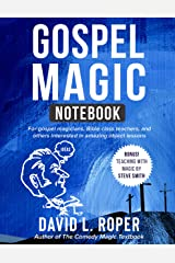 Gospel Magic Notebook: For gospel magicians, Bible class teachers, and others interested in amazing object lessons Kindle Edition