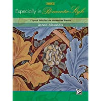 Especially in Romantic Style 3: 7 Lyrical Solos for Late Intermediate Pianists