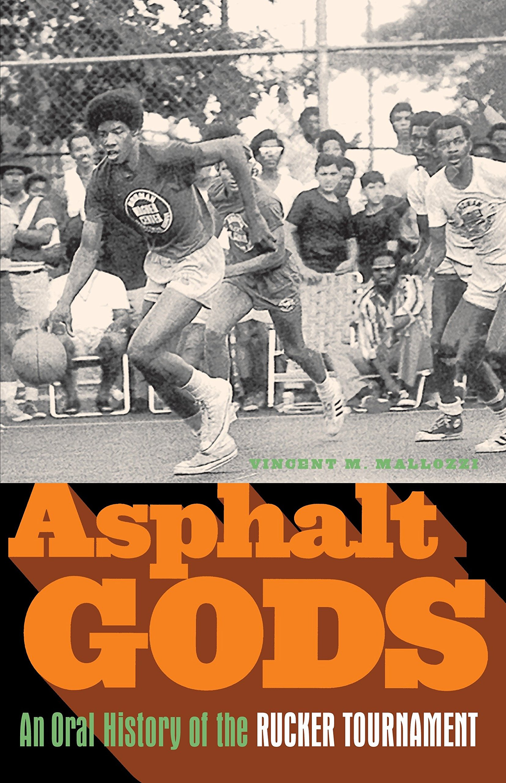 Asphalt Gods: An Oral History of the Rucker Tournament pdf