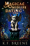 Magical Midlife Dating: A Paranormal Women's Fiction Novel (Leveling Up Book 2)