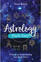 Astrology Made Easy: A Guide to Understanding Your Birth Chart Kindle Edition
