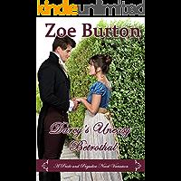 Darcy's Uneasy Betrothal: A Pride and Prejudice Novel Variation