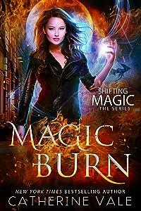 Magic Burn (Shifting Magic Book 2)