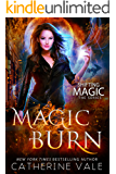 Magic Burn: an Urban Fantasy Novel (Shifting Magic Book 2)