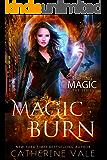 Magic Burn: an Urban Fantasy Novel (Shifting Magic Book 2)