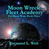 Fleet Academy, Moon Wreck 4: The Slaver Wars, Book 3