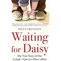 Waiting for Daisy: The True Story of One Couple's Quest to Have a Baby