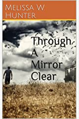 Through A Mirror Clear Kindle Edition
