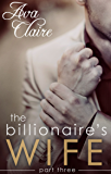 The Billionaire's Wife (Part Three)