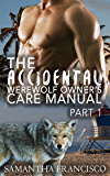 The Accidental Werewolf Owner's Care Manual, Part 1