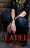 Sealed: Book One