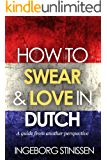 How to swear & love in Dutch