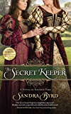 The Secret Keeper: A Novel of Kateryn Parr (Ladies in Waiting Book 2)