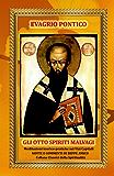 GLI OTTO SPIRITI MALVAGI - Meditazioni teorico-pratiche sui Vizi Capitali (Collana Classici della Spiritualità)