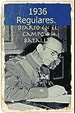 Guerra Civil Española. 1936. Regulares. Diario en el Campo de Batalla: Hechos reales