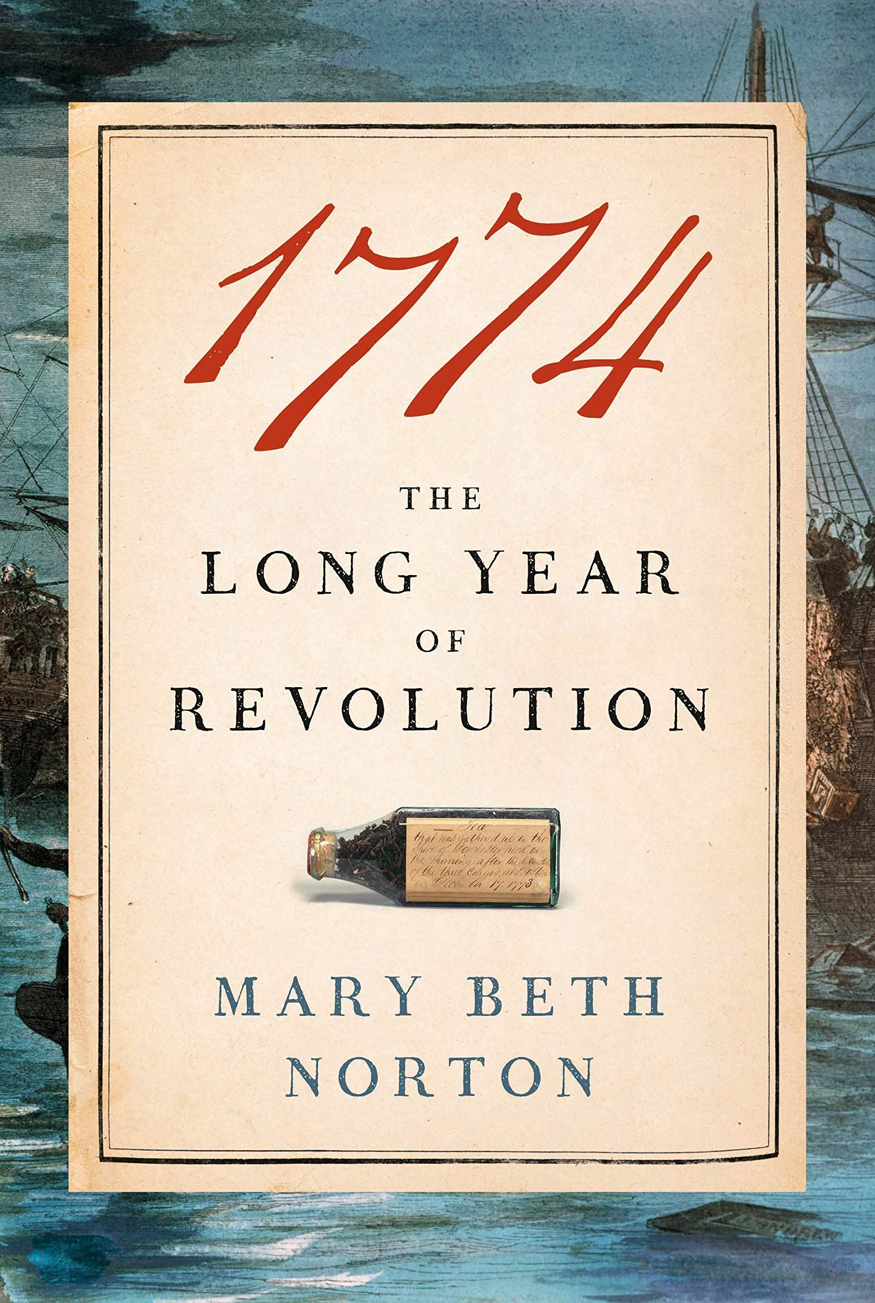 1774 - The Long Year of Revolution - Mary Beth Norton