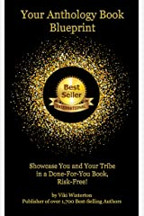 Your Anthology Book Blueprint: Showcase You and Your Tribe in a Done-For-You Book, Risk-Free! Kindle Edition