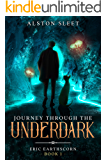 Journey Through the Underdark (Eric EarthScorn Book 1)