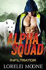 Alpha Squad: Infiltrator: A Wolf Shifter Paranormal Romance Kindle Edition