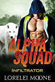 Alpha Squad: Infiltrator: A Wolf Shifter Paranormal Romance