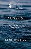 Firebug: A Frozen Shadows story (Crystal Lake Shorts Book 4)