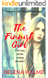 The Finnish Girl: Can you be too young for love? (The Englishman series Book 0)