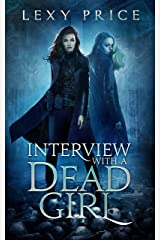 Interview with a Dead Girl: A Paranormal Crime Thriller Kindle Edition