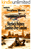 Sherlock Holmes: Zombies Over London