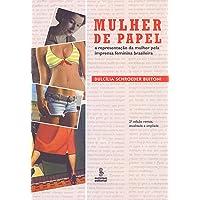 A mulher de papel: a representação da mulher na imprensa feminina brasileira