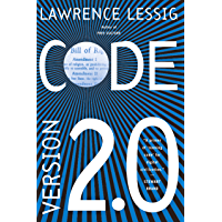 Code: And Other Laws of Cyberspace, Version 2.0 (English Edition)