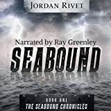 Seabound: Seabound Chronicles, Book 1